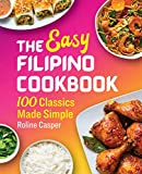 The Easy Filipino Cookbook: 100 Classics Made Simple