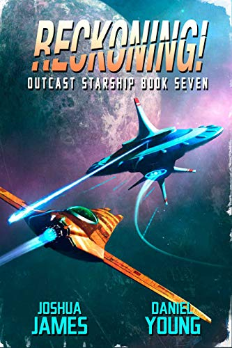 Reckoning! (Outcast Starship Book 7)