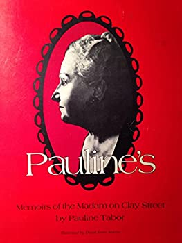 Unknown Binding By Pauline Tabor Pauline's Memoirs of the Madam on Clay Street (5th Fifth Edition) [Paperback] Book