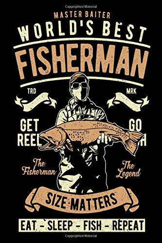 EAT - SLEEP - FISH - REPEAT: Fantastic log book Designed by and for Fishermen With Template, Records Details of Fishing Trip, Including Date, Time, Location, and Weather Conditions -  Independently published