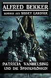 Patricia Vanhelsing und die Spinnenkönigin