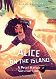 Alice on the Island: A Pearl Harbor Survival Story (Girls Survive)