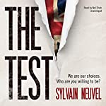 The Test                   Written by:                                                                                                                                 Sylvain Neuvel                               Narrated by:                                                                                                                                 Neil Shah                      Length: 2 hrs and 12 mins     2 ratings     Overall 5.0