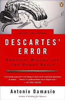 Descartes' Error: Emotion, Reason, and the Human Brain (English Edition) de [Antonio R. Damasio]