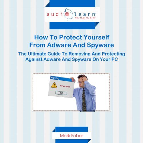 How to Protect Yourself from Adware and Spyware audiobook cover art