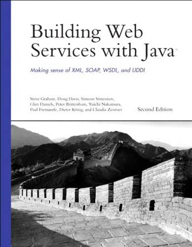 Building Web Services with Java: Making Sense of XML, SOAP, WSDL, and UDDI (English Edition)