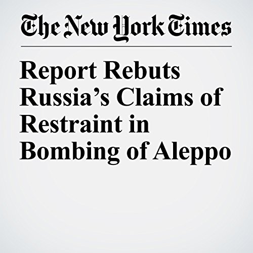 Report Rebuts Russia's Claims of Restraint in Bombing of Aleppo copertina