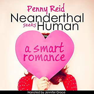 Neanderthal Seeks Human     A Smart Romance, Knitting in the City, Volume 1              By:                                                                                                                                 Penny Reid                               Narrated by:                                                                                                                                 Jennifer Grace                      Length: 14 hrs and 19 mins     3,087 ratings     Overall 4.3