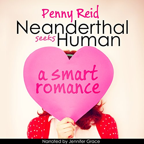 Neanderthal Seeks Human     A Smart Romance, Knitting in the City, Volume 1              By:                                                                                                                                 Penny Reid                               Narrated by:                                                                                                                                 Jennifer Grace                      Length: 14 hrs and 19 mins     72 ratings     Overall 4.4