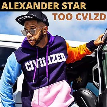 TOO CVLZD (feat. GLeNN BLaKK)