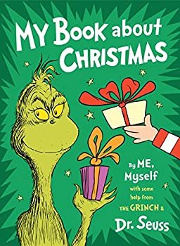 My Book About Christmas by ME Myself  with some help from the Grinch & Dr Seuss