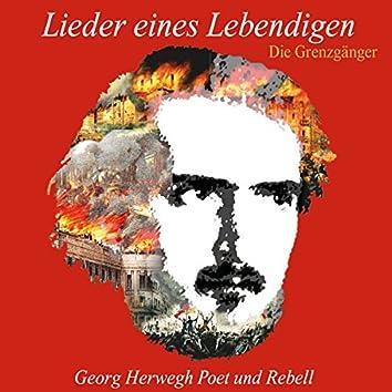 Lieder eines Lebendigen (Georg Herwegh - Poet und Rebell)