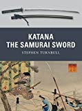 Katana: The Samurai Sword: The Sword of the Samurai: No. 5 (Weapon)