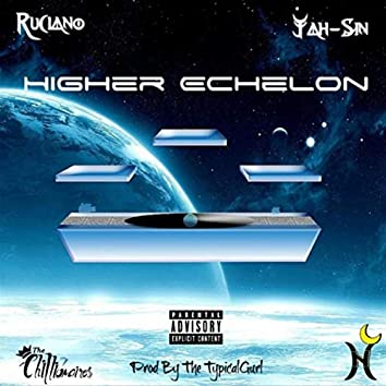 Higher Echelon (feat. Ruciano)