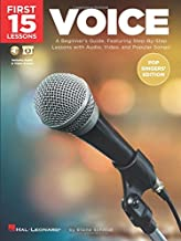 First 15 Lessons - Voice (Pop Singers' Edition): A Beginner's Guide, Featuring Step-By-Step Lessons with Audio, Video, and Popular Songs!