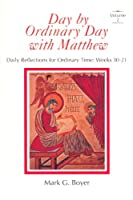 Day by Ordinary Day With Matthew: Daily Reflections for Ordinary Time Weeks 10-21