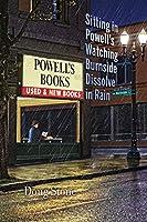 Sitting in Powell's Watching Burnside Dissolve in Rain