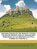 Oeuvres Completes de Bossuet, Eveque de Meaux: Revues Sur Les Manuscrits Originaux, Et Les Editions Les Plus Corrects, Volume 2... (French Edition)
