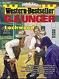 G. F. Unger Western-Bestseller 2506 - Western: Lockwood (German Edition)