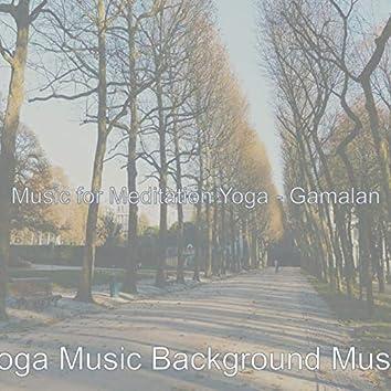 Music for Meditation Yoga - Gamalan