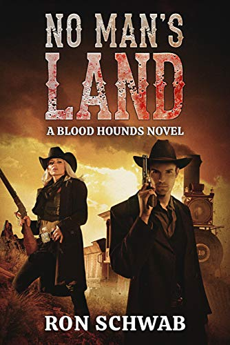 No Man's Land: A Blood Hounds Novel (The Blood Hounds Book 2) by [Ron Schwab]