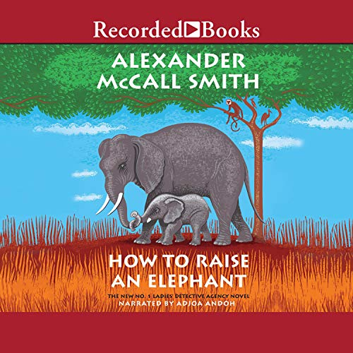 How to Raise an Elephant: No. 1 Ladies' Detective Agency, Book 21