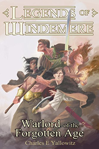 Book: Warlord of the Forgotten Age (Legends of Windemere Book 15) by Charles E. Yallowitz