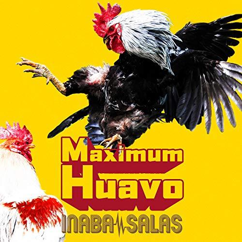 【その他店舗特典あり】 INABA / SALAS Maximum Huavo 【初回限定盤】(CD+DVD)