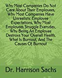 Why Most Companies Do Not Care About Their Employees, Why Most Companies Have Unrealistic Employee Expectations, Why Most Employees Struggle Everyday, ... What Is Burnout, And The Causes Of Burnout