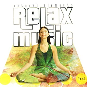 Relax Music - Natural Elements - Forest