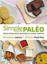Simple comme paléo - 60 recettes express + 10 fiches Food Prep de Sylvie Eberena