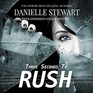 Three Seconds to Rush     Piper Anderson Legacy Mystery, Volume 1              De :                                                                                                                                 Danielle Stewart                               Lu par :                                                                                                                                 Laura Jennings                      Durée : 6 h et 32 min     Pas de notations     Global 0,0