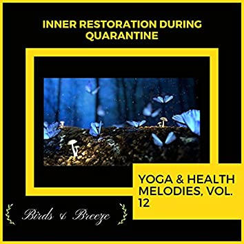 Inner Restoration During Quarantine - Yoga & Health Melodies, Vol. 12