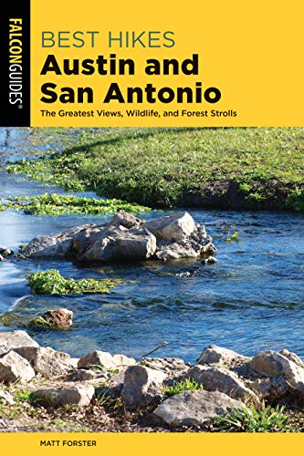 Best Hikes Austin and San Antonio: The Greatest Views, Wildlife, and Forest Strolls (Best Hikes Near Series)