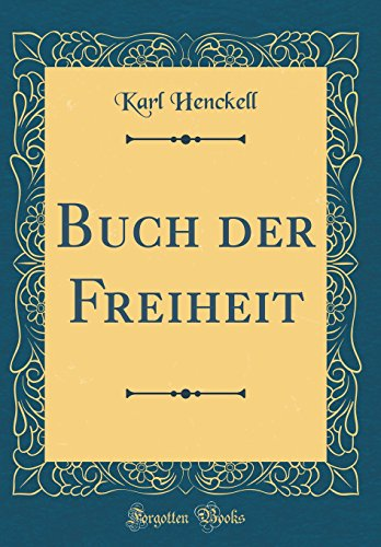 Buch der Freiheit (Classic Reprint)