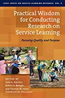 Practical Wisdom for Conducting Research on Service Learning: Pursuing Quality and Purpose (IUPUI on Service Learning Research)
