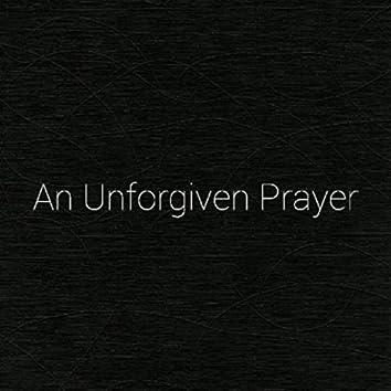 An Unforgiven Prayer