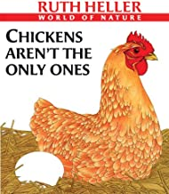 Chickens Aren't The Only Ones: A Book About Animals Who Lay Eggs (Turtleback School & Library Binding Edition) (Ruth Heller's World of Nature)