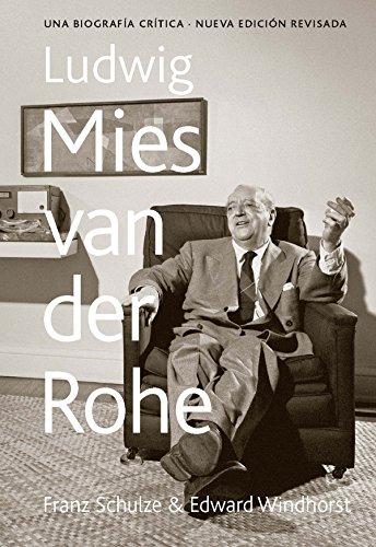 Ludwig Mies van der Rohe: Una biografía crítica (Spanish Edition)