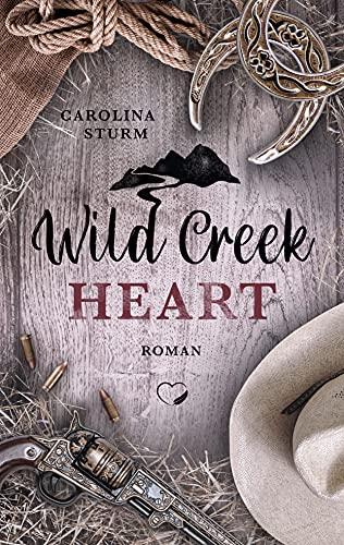 Wild Creek Heart: Liebesroman