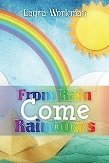 From Rain Come Rainbows