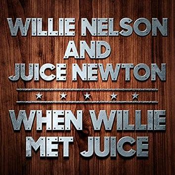 When Willie Met Juice