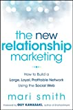 the new relationship marketing: how to build a large, loyal, profitable network using the social web (english edition)