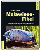 *Malawisee-Fibel: Farbenprächtige Buntbarsche fürs Aquarium
