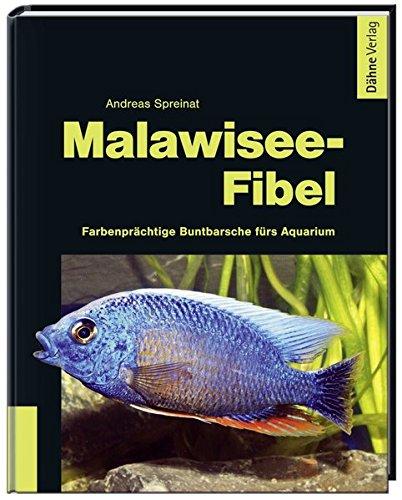 Malawisee-Fibel: Farbenprächtige Buntbarsche fürs Aquarium