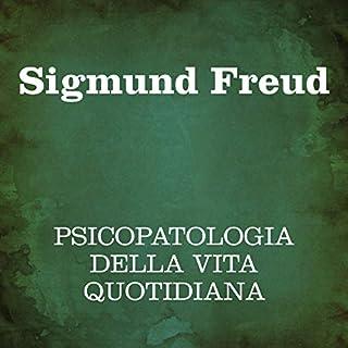 Psicopatologia della vita quotidiana                   Di:                                                                                                                                 Sigmund Freud                               Letto da:                                                                                                                                 Silvia Cecchini                      Durata:  9 ore e 28 min     6 recensioni     Totali 5,0