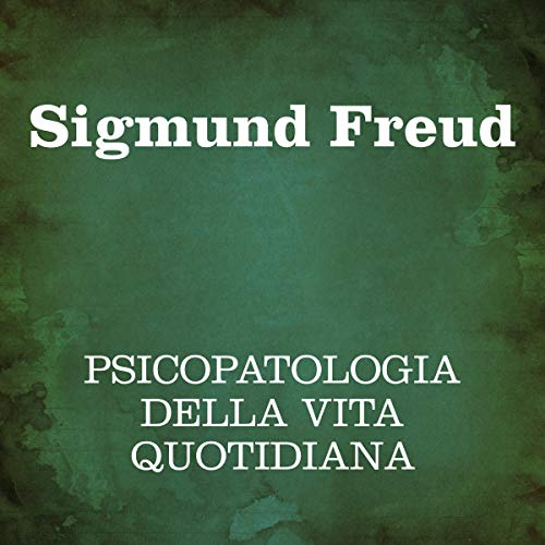 Psicopatologia della vita quotidiana                   Written by:                                                                                                                                 Sigmund Freud                               Narrated by:                                                                                                                                 Silvia Cecchini                      Length: 9 hrs and 28 mins     Not rated yet     Overall 0.0