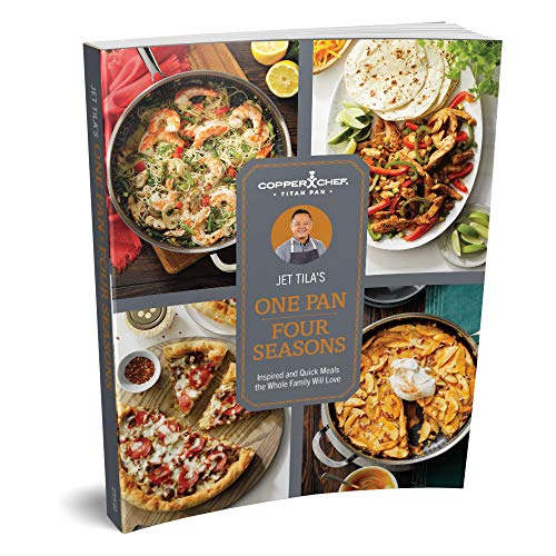 Copper Chef Titan Pan Cookbook by Chef Jet Tila, One Pan Four Seasons, Over 100 Recipes for Every Season, Tips & How-To Guides, USA-Printed, 9 x 7 Inch, Premium Edition