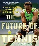 The Future of Tennis: A Photographic Celebration of the Men's Tour - Philip Slayton