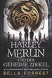 Harley Merlin und der geheime Zirkel (Harley Merlin Serie, Band 1) - Bella Forrest